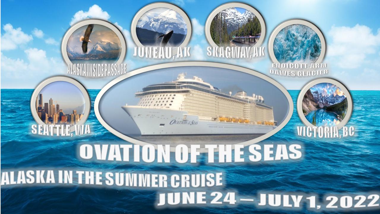 2022 Alaskan Summer Cruise
